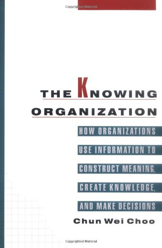 9780195110128: The Knowing Organization: How Organizations Use Information to Construct Meaning, Create Knowledge, and Make Decisions