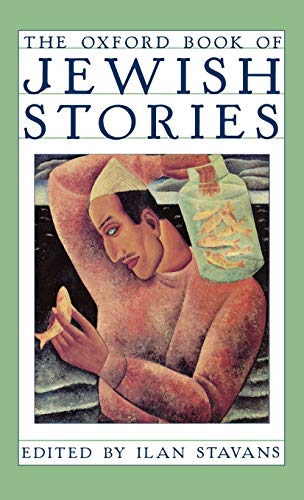 The Oxford Book of Jewish Stories (Hardback): Stavans, Ilan