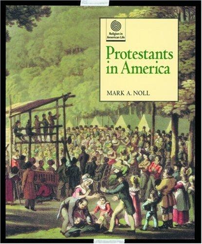 Protestants in America (Religion in American Life): Noll, Mark A./