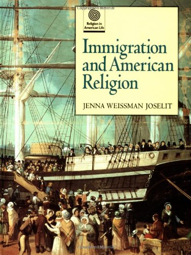 Immigration and American Religion (Religion in American Life): Joselit, Jenna Weissman