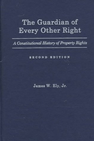9780195110845: The Guardian of Every Other Right: A Constitutional History of Property Rights (Bicentennial Essays on the Bill of Rights)
