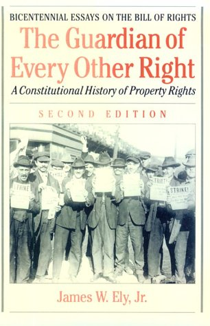 9780195110852: The Guardian of Every Other Right: A Constitutional History of Property Rights (Bicentennial Essays on the Bill of Rights)