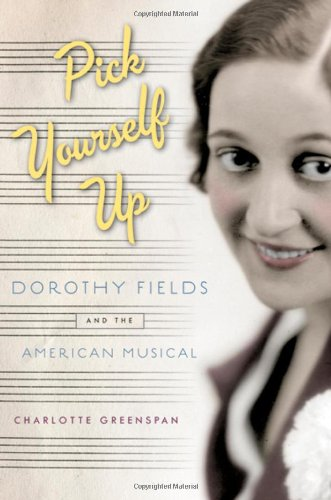 9780195111101: Pick Yourself Up: Dorothy Fields and the American Musical (Broadway Legacies)