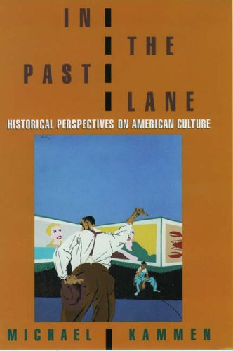 In the past lane :historical perspectives on American culture