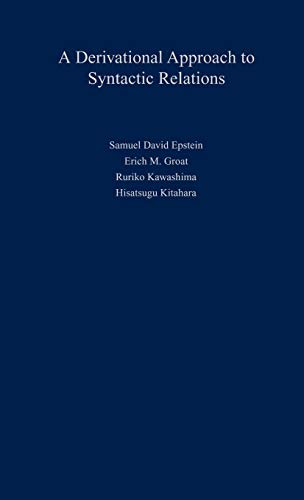 9780195111149: A Derivational Approach to Syntactic Relations