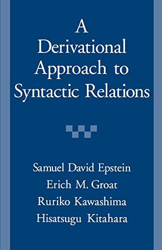 9780195111156: A Derivational Approach to Syntactic Relations