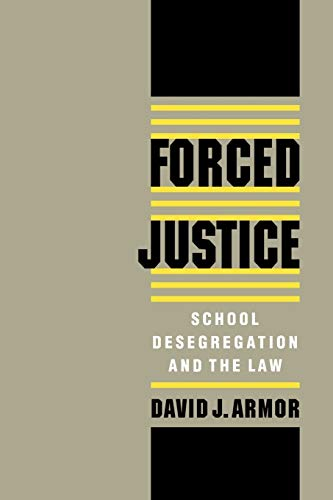 9780195111354: Forced Justice: School Desegregation and the Law