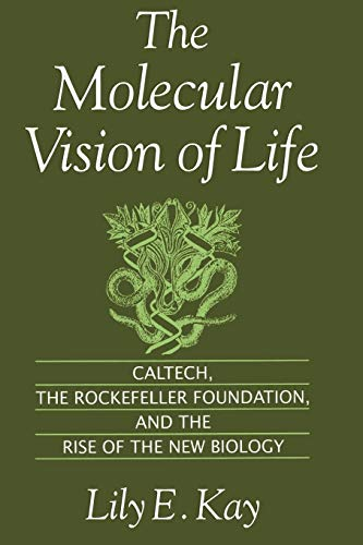 9780195111439: The Molecular Vision of Life: Caltech, the Rockefeller Foundation, and the Rise of the New Biology (Monographs on the History and Philosophy of Biology)
