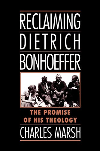 9780195111446: Reclaiming Dietrich Bonhoeffer: The Promise of His Theology