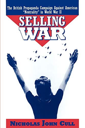 9780195111507: Selling War: The British Propaganda Campaign against American