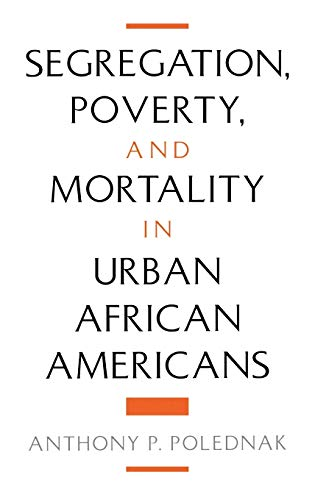 9780195111651: Segregation, Poverty, and Mortality in Urban African Americans