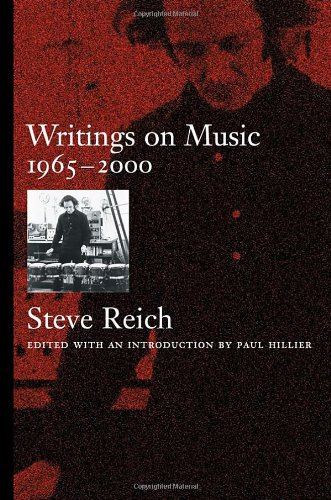Writings on Music 1965 - 2000: Reich, Steve