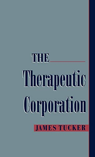 The Therapeutic Corporation (Studies on Law and: James Tucker
