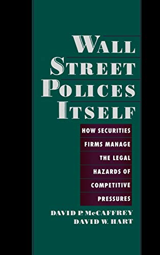 9780195111873: Wall Street Polices Itself: How Securities Firms Manage the Legal Hazards of Competitive Pressures