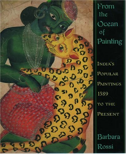 From the Ocean of Painting: India's Popular Paintings-1589 to the Present