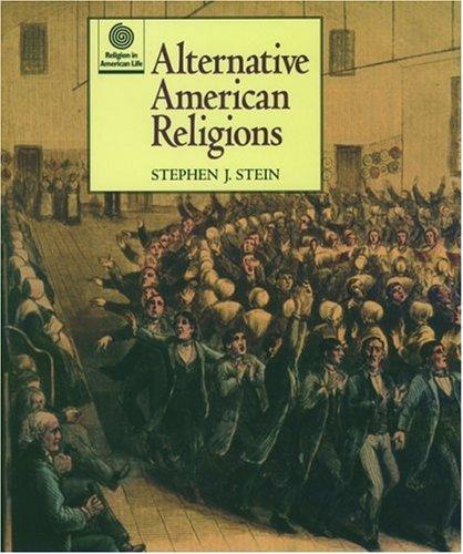 Alternative American Religions (Religion in American Life): Stein, Stephen J.