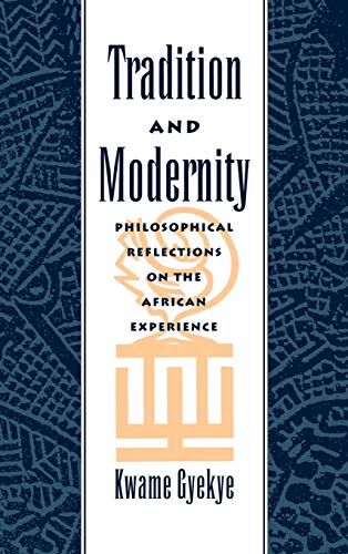 9780195112252: Tradition and Modernity: Philosophical Reflections on the African Experience