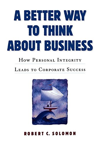 9780195112382: A Better Way to Think About Business: How Personal Integrity Leads to Corporate Success