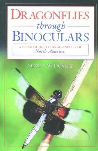 Dragonflies through Binoculars: A Field Guide to Dragonflies of North America (Butterflies Through ...