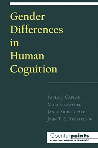 Gender Differences in Human Cognition (Counterpoints: Cognition,: Richardson, John T.