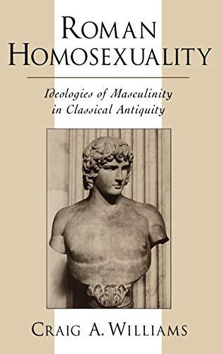 9780195113006: Roman Homosexuality: Ideologies of Masculinity in Classical Antiquity