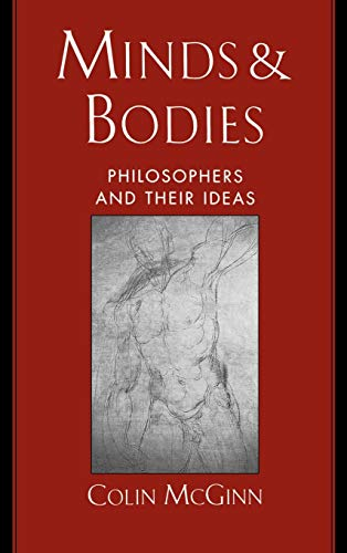 Minds & Bodies: Philosophers and Their Ideas: McGinn, Colin
