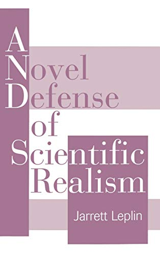 9780195113631: A Novel Defense of Scientific Realism
