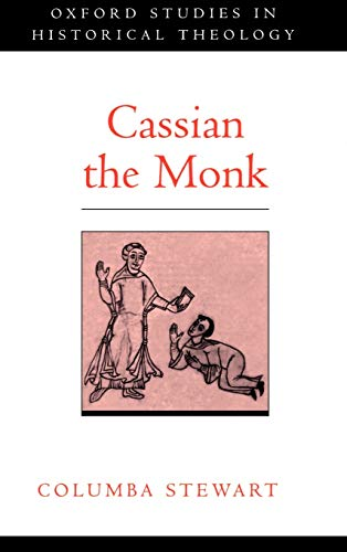 9780195113662: Cassian the Monk (Oxford Studies in Historical Theology)