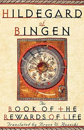 The Book of the Rewards of Life: Liber Vitae Meritorum: Hildegard of Bingen; Translator-Bruce W. ...