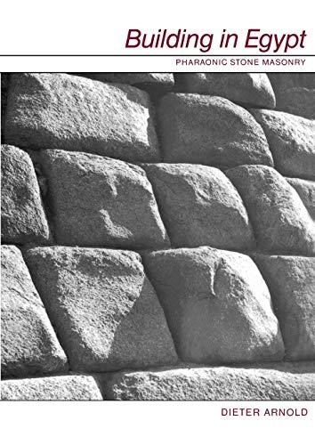 9780195113747: Building in Egypt: Pharaonic Stone Masonry