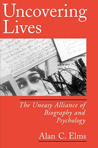 9780195113792: Uncovering Lives: The Uneasy Alliance of Biography and Psychology