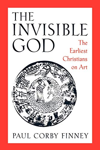 9780195113815: The Invisible God: The Earliest Christians on Art
