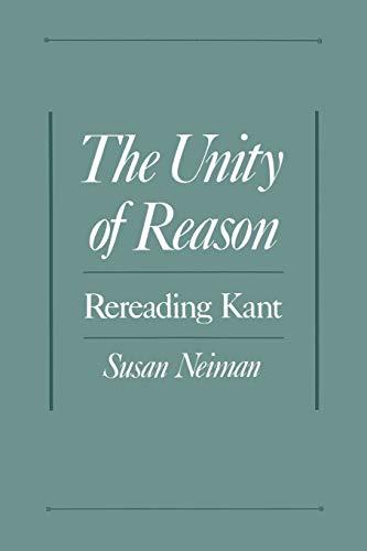 9780195113884: The Unity of Reason: Rereading Kant