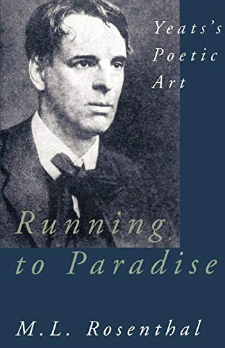 Running to Paradise: Yeats's P: M. L. Rosenthal