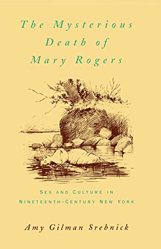 9780195113921: The Mysterious Death of Mary Rogers: Sex and Culture in Nineteenth-Century New York (Studies in the History of Sexuality)