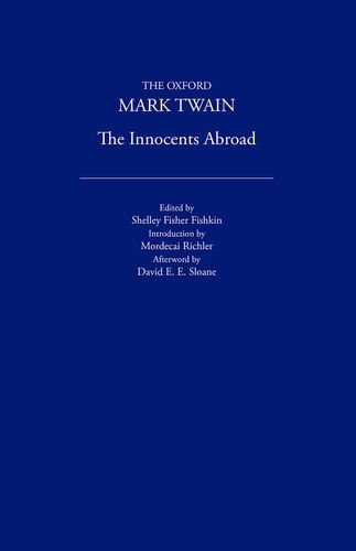 The Innocents Abroad (1869) (The Oxford Mark Twain): Series Editor: Shelley Fisher Fishkin, ...