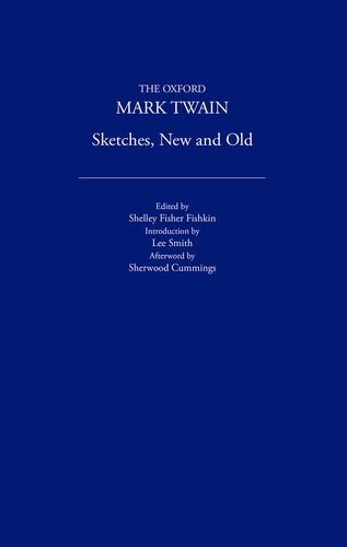 Sketches Old and New: Mark Twain. Edited by Shelley Fisher Fishkin
