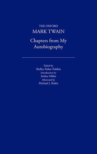 Chapters from My Autobiography (1906-1907) (The Oxford: Twain, Mark