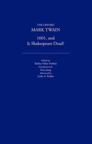 1601 and Is Shakespeare Dead? (1882, 1909) (The Oxford Mark Twain): Twain, Mark