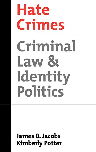 9780195114485: Hate Crimes: Criminal Law and Identity Politics (Studies in Crime and Public Policy)