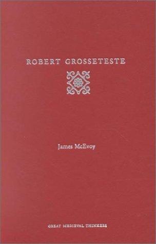 9780195114492: Robert Grosseteste (Great Medieval Thinkers)
