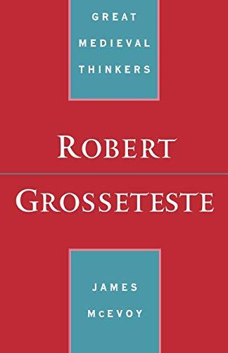 9780195114508: Robert Grosseteste (Great Medieval Thinkers)