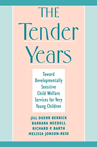 The Tender Years: Toward Developmentally Sensitive Child Welfare Services for Very Young Children (...