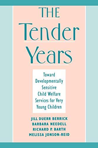 The Tender Years: Toward Developmentally-Sensitive Child Welfare: Berrick, Jill Duerr;Barth,