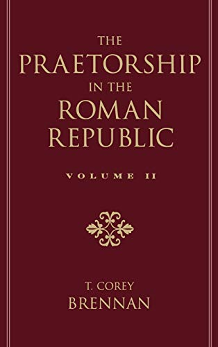 9780195114607: The Praetorship in the Roman Republic: Volume 2: 122 to 49 BC