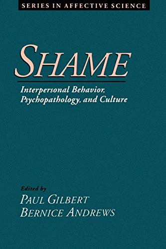 9780195114805: Shame: Interpersonal Behavior, Psychopathology, and Culture (Series in Affective Science)