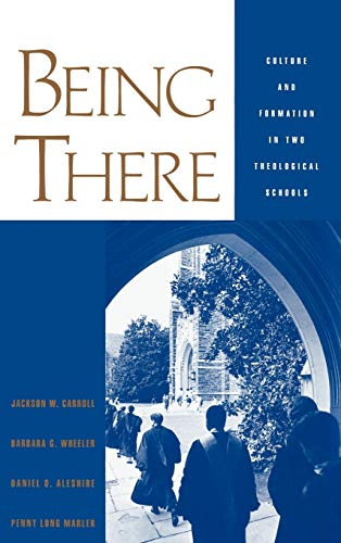 9780195114935: Being There: Culture and Formation in Two Theological Schools (Religion in America)