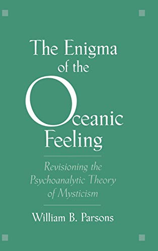 9780195115086: The Enigma of Oceanic Feeling: Revisioning the Psychoanalytic Theory of Mysticism