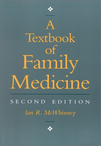 A Textbook of Family Medicine: McWhinney, Ian R.