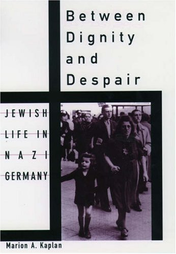 9780195115314: Between Dignity and Despair: Jewish Life in Nazi Germany (Studies in Jewish History)